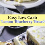 Low Carb Lemon Blueberry Bread